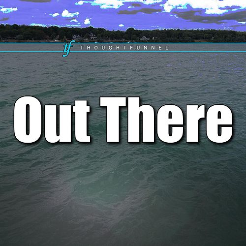 Out There de Thoughtfunnel