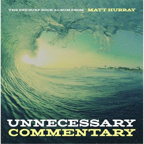 Unnecessary Commentary von Matt Hurray