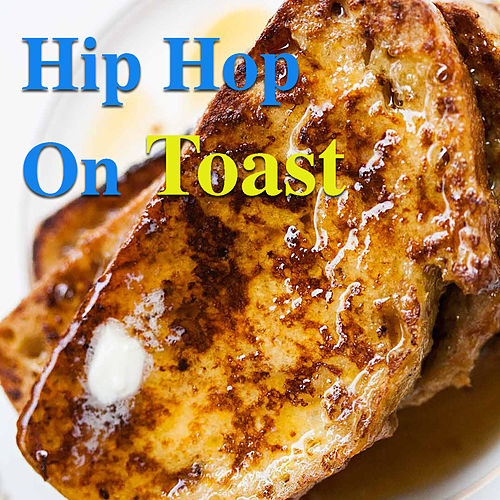 Hip Hop On Toast de Various Artists