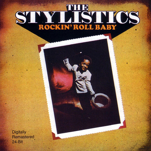 Rockin' Roll Baby de The Stylistics