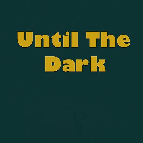 Until The Dark by Various Artists