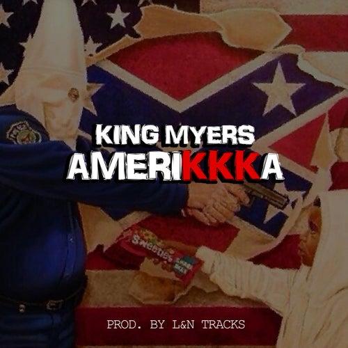 AmeriKKKa von King Myers