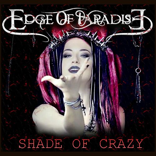 Shade of Crazy by The Edge Of Paradise