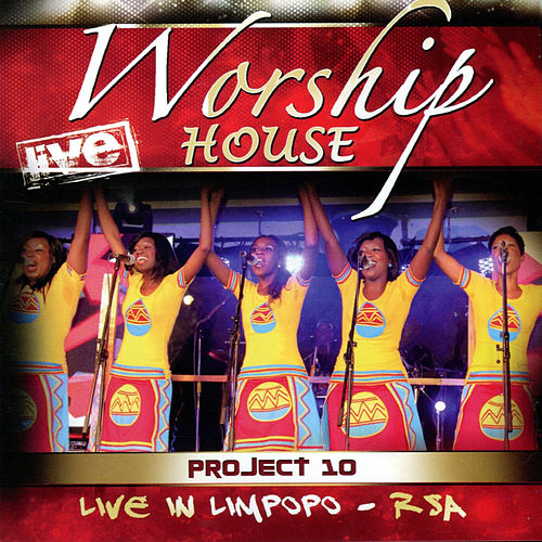 Project 10 (Live in Limpopo, RSA) by Worship House