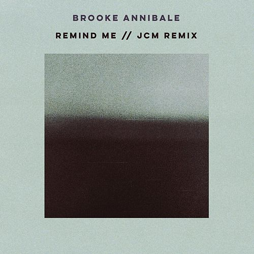Remind Me (Jcm Remix) by Brooke Annibale