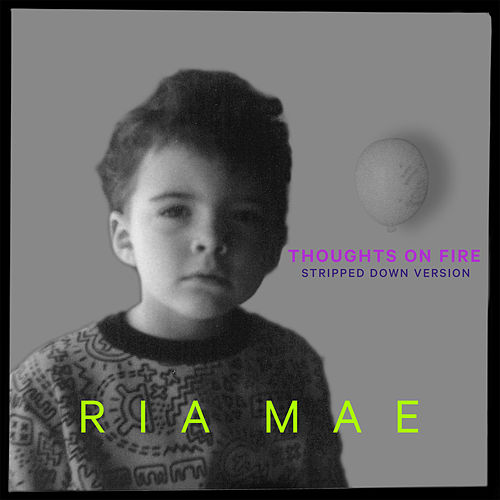 Thoughts on Fire (Stripped Down) by Ria Mae
