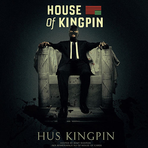 House of Kingpin (Hosted by Remy Danton) by Hus Kingpin