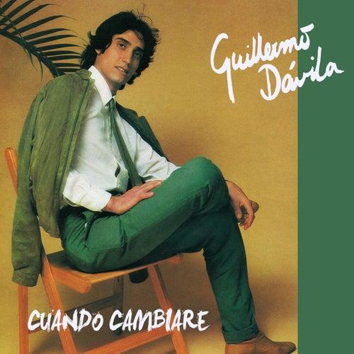Cuando Cambiaré de Guillermo Dávila