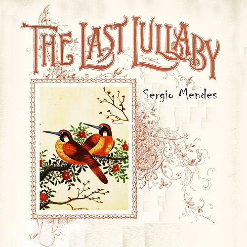 The Last Lullaby by Sergio Mendes
