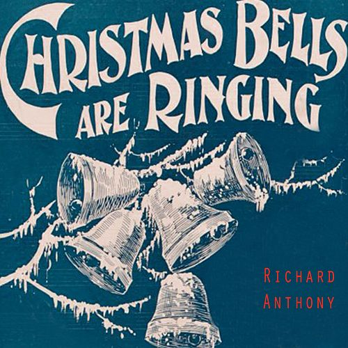 Christmas Bells Are Ringing by Richard Anthony