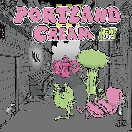 Portland Cream Volume 1 by Various Artists