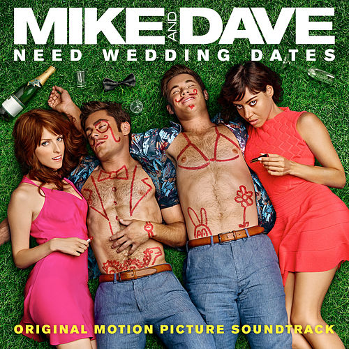 Mike and Dave Need Wedding Dates (Original Motion Picture Soundtrack) de Various Artists