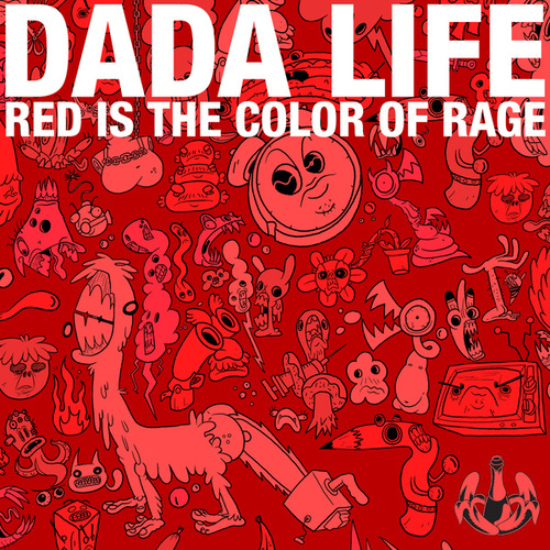 Red Is The Color Of Rage de Dada Life