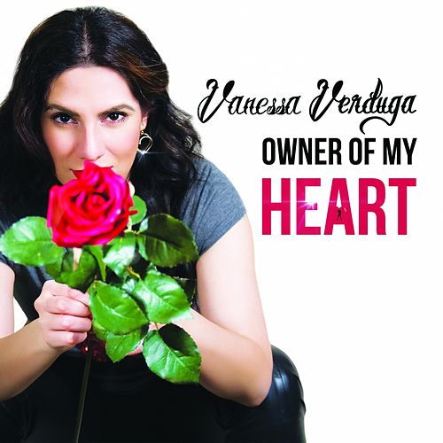 Owner of My Heart by Vanessa Verduga