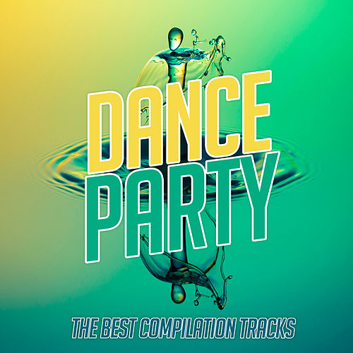 Dance Party by Various Artists
