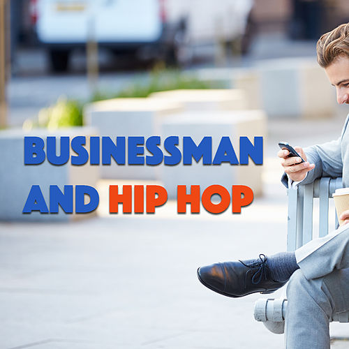 Businessman And Hip Hop by Various Artists