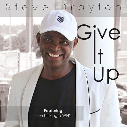 Give It Up by Steven Drayton