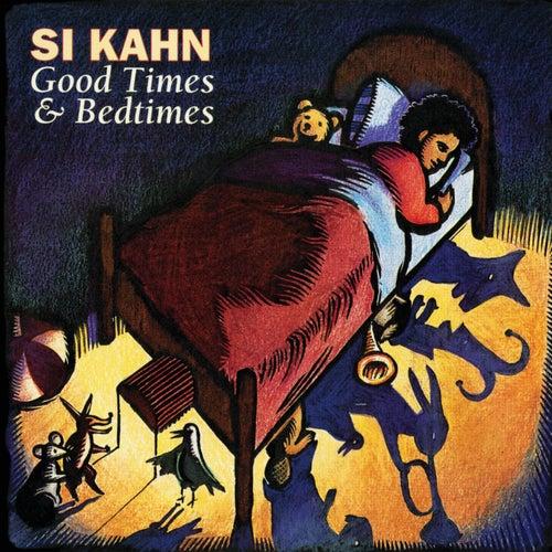 Good Times And Bedtimes de Si Kahn