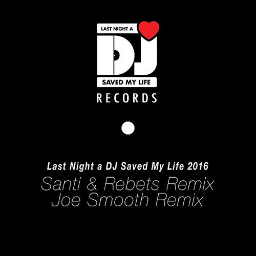 Last Night a DJ Saved My Life 2016 (Remixed) de Indeep