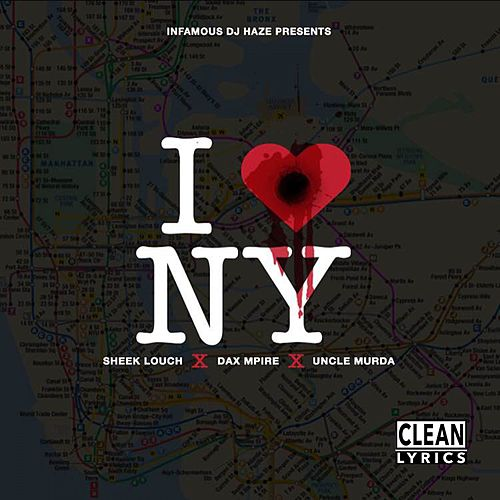 I Love NY (feat. Sheek Louch, Dax Mpire & Uncle Murda) - Single von Infamous Dj Haze