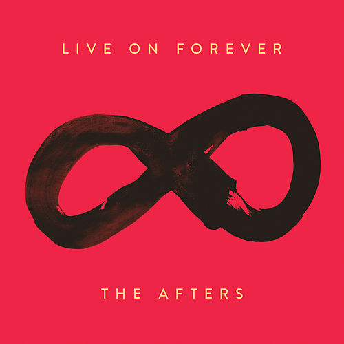 Live On Forever de The Afters