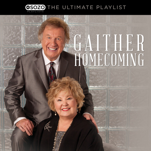 The Ultimate Playlist - Gaither Homecoming de Bill & Gloria Gaither