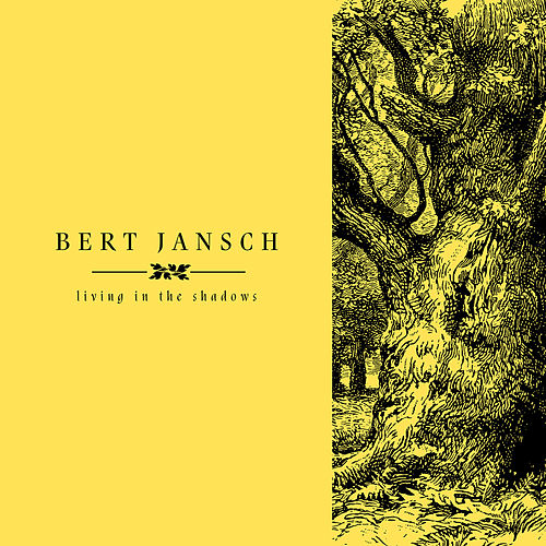 Living In The Shadows von Bert Jansch
