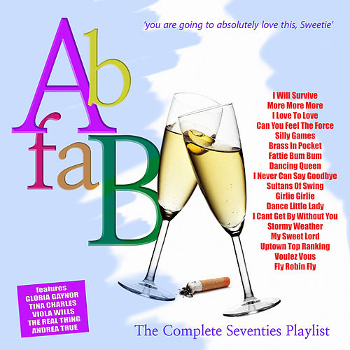 Ab Fab - The Complete Seventies Playlist by Various Artists