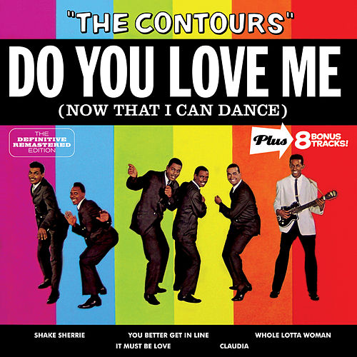 Do You Love Me (Now That I Can Dance) [Bonus Track Version] von The Contours