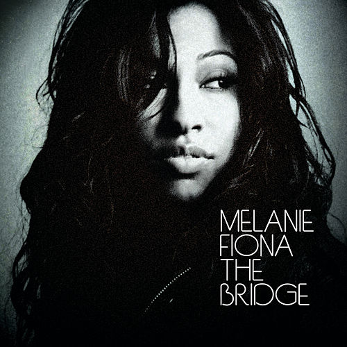 The Bridge (iTunes Canada) by Melanie Fiona
