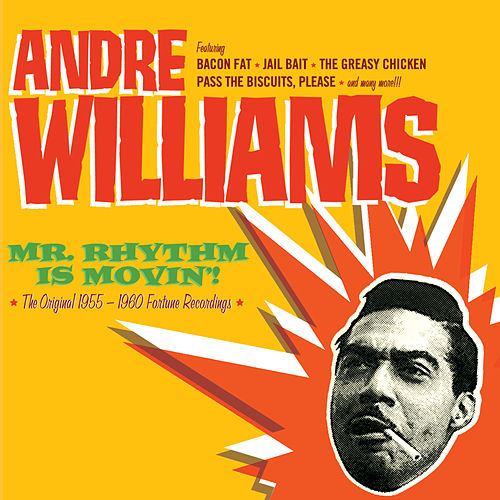 Mr. Rhythm Is Movin'!. The Original 1955-1960 Fortune Recordings by Andre Williams