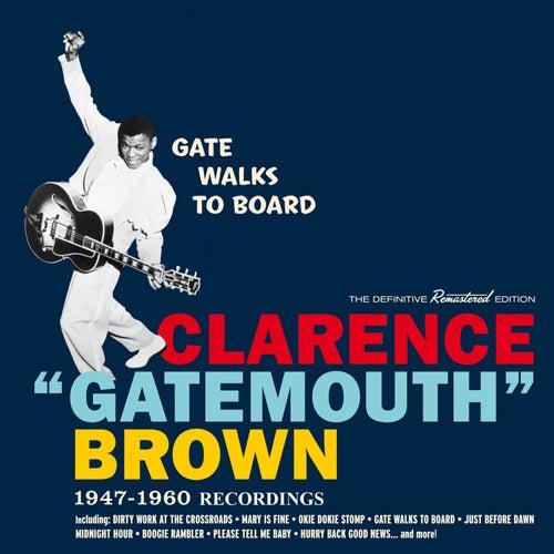 Gate Walks to Board: 1947-1960 Recordings de Clarence 'Gatemouth' Brown