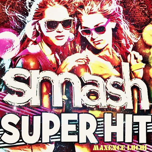Smash Super Hit von Maxence Luchi