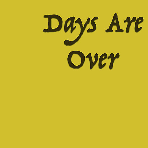 Days Are Over by Various Artists