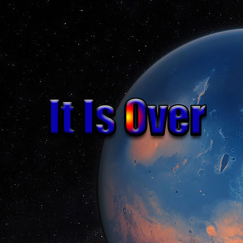 It Is Over by Various Artists