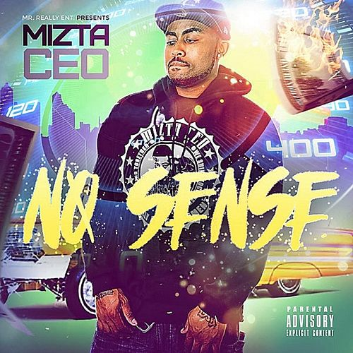 No Sense by Mizta CEO