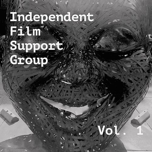 Independent Film Support Group, Vol. 1 by Independent Film Support Group