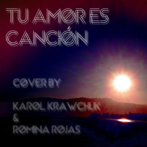 Tu Amor Es Canción (feat. Romina Rojas) by Karol Krawchuk
