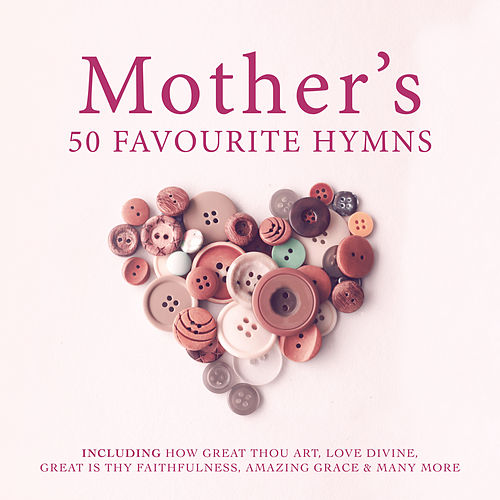 Mother's 50 Favourite Hymns de Various Artists