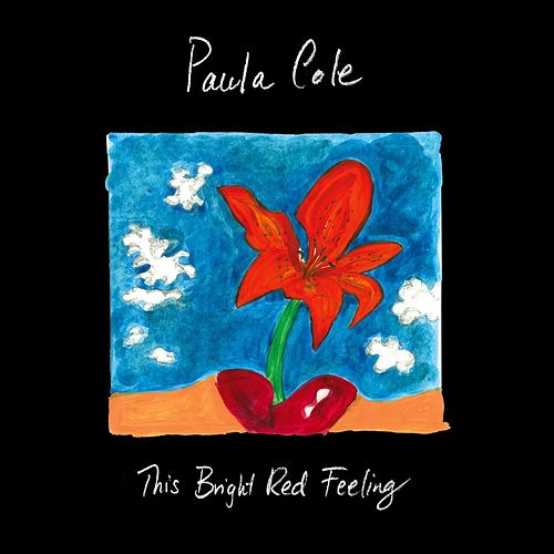 This Bright Red Feeling (Live in New York City) von Paula Cole