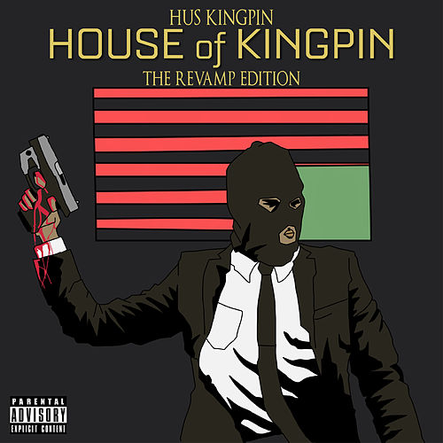 House of Kingpin: The Revamp Edition by Hus Kingpin