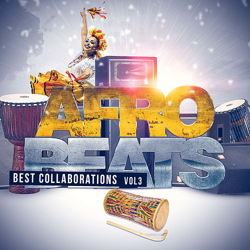 Afro Beats Best Collaborations Vol. 3 von Various Artists