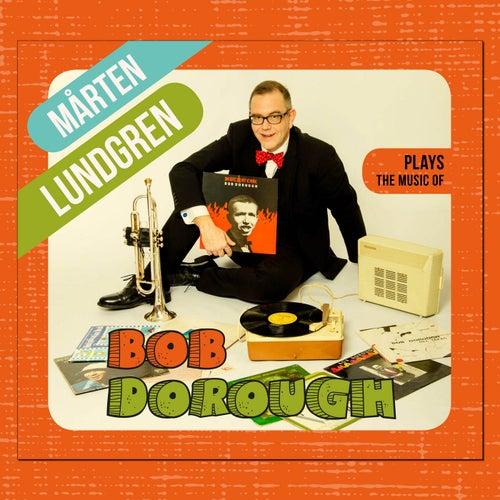 Mårten Lundgren Plays the Music of Bob Dorough by Mårten Lundgren
