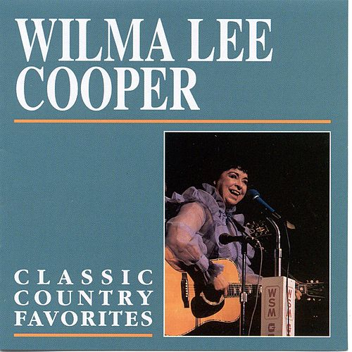 Classic Country Favorites by Wilma Lee Cooper