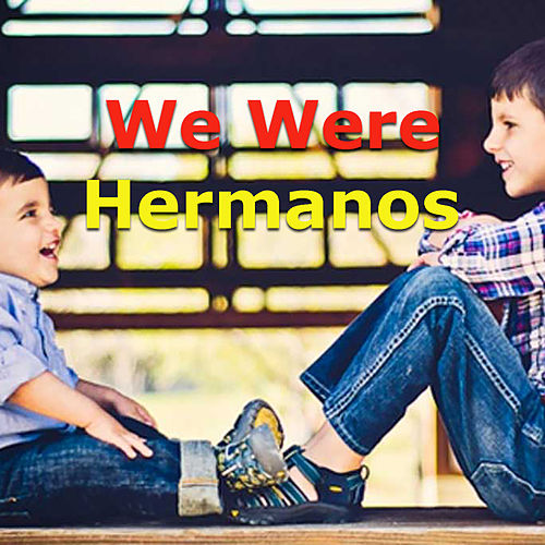 We Were Hermanos by Various Artists