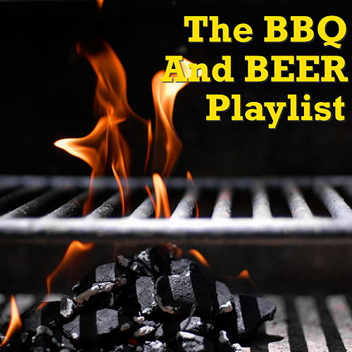 The BBQ And Beer Playlist de Various Artists
