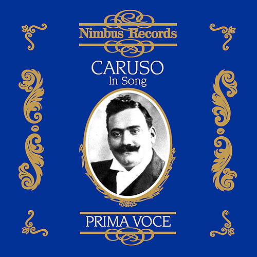 Caruso in Song, Vol. 1 de Enrico Caruso