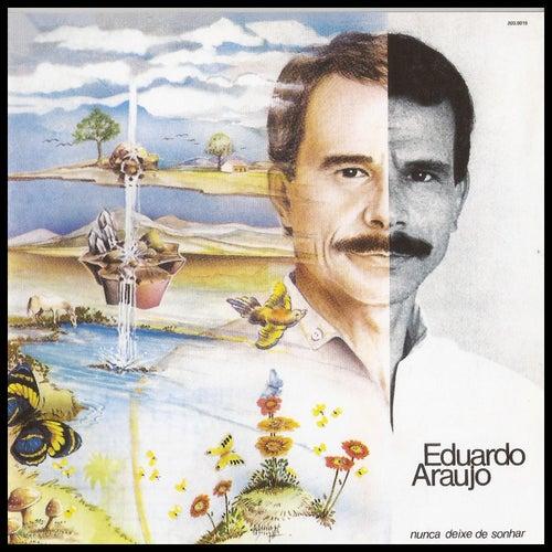 Nunca Deixe de Sonhar de Eduardo Araujo