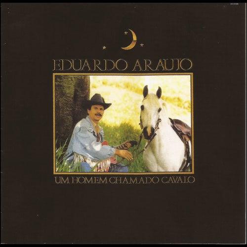 Um Homem Chamado Cavalo de Eduardo Araujo