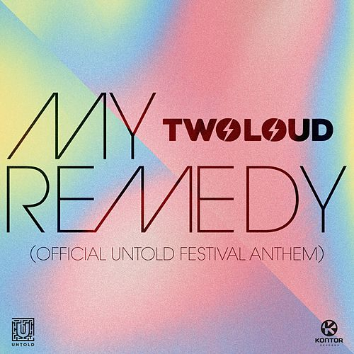 My Remedy (Official Untold Festival Anthem) von Twoloud